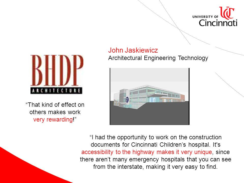 That kind of effect on others makes work very rewarding! John Jaskiewicz Architectural Engineering Technology I had the opportunity to work on the con
