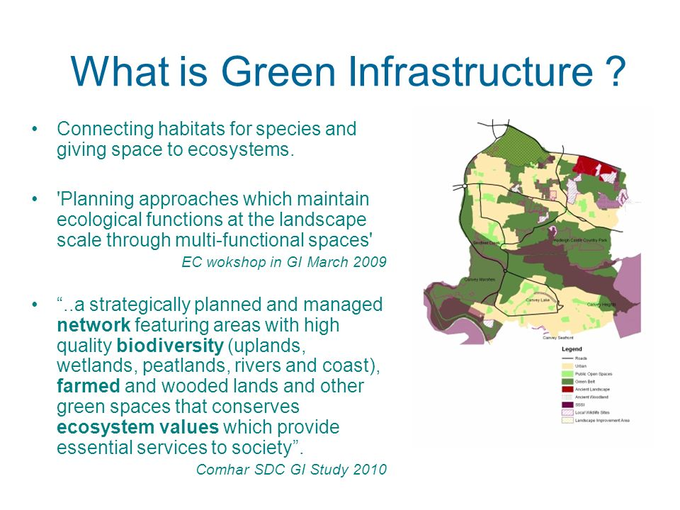 What is Green Infrastructure . Connecting habitats for species and giving space to ecosystems.