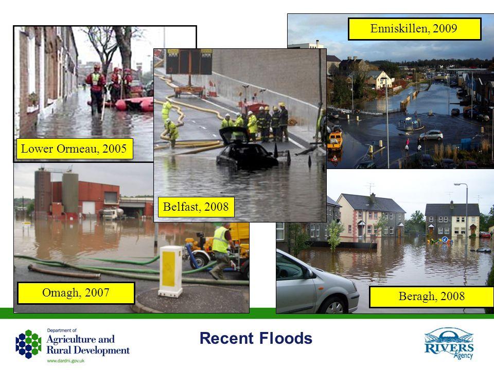 Recent Floods Lower Ormeau, 2005 Omagh, 2007 Beragh, 2008 Enniskillen, 2009 Belfast, 2008
