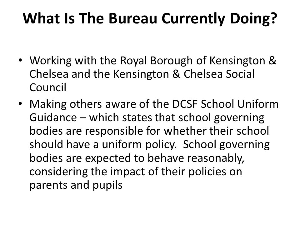What Is The Bureau Currently Doing? Working with the Royal Borough of Kensington & Chelsea and the Kensington & Chelsea Social Council Making others a