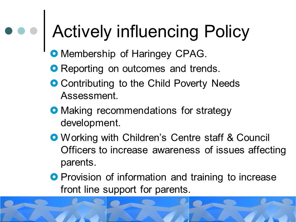 Actively influencing Policy Membership of Haringey CPAG.
