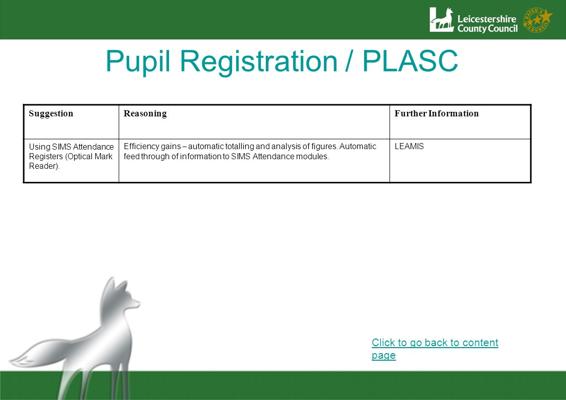 Pupil Registration / PLASC Click to go back to content page SuggestionReasoningFurther Information Using SIMS Attendance Registers (Optical Mark Reade