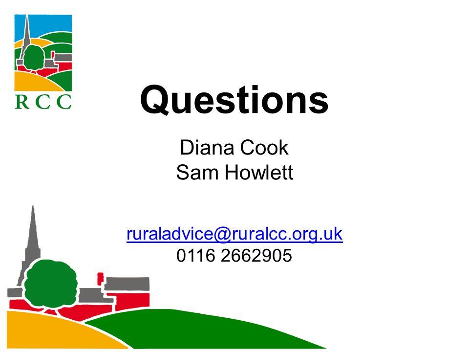 Questions Diana Cook Sam Howlett ruraladvice@ruralcc.org.uk 0116 2662905