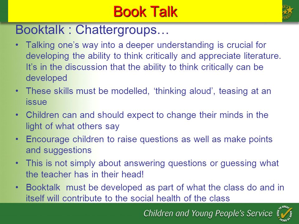 Book Talk Booktalk : Chattergroups… Talking ones way into a deeper understanding is crucial for developing the ability to think critically and appreci