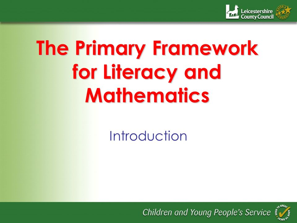 The Primary Framework for Literacy and Mathematics Introduction