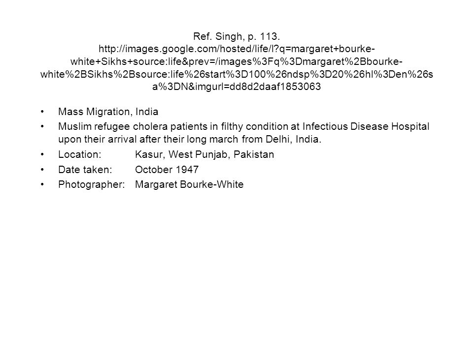 Ref. Singh, p. 113. http://images.google.com/hosted/life/l?q=margaret+bourke- white+Sikhs+source:life&prev=/images%3Fq%3Dmargaret%2Bbourke- white%2BSi