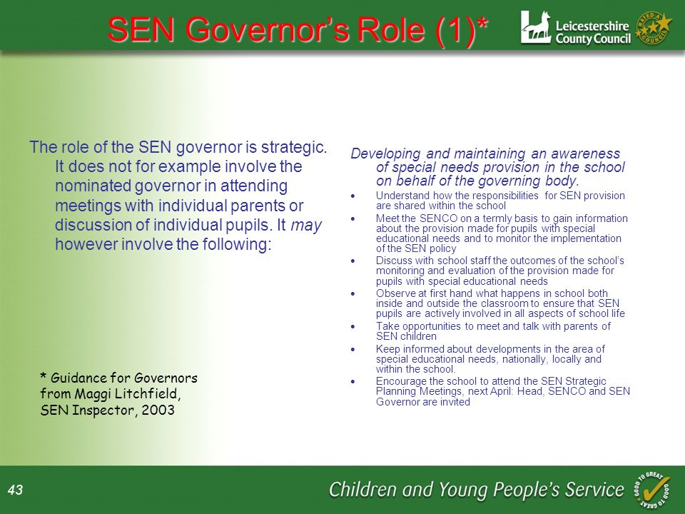 43 SEN Governors Role (1)* The role of the SEN governor is strategic.