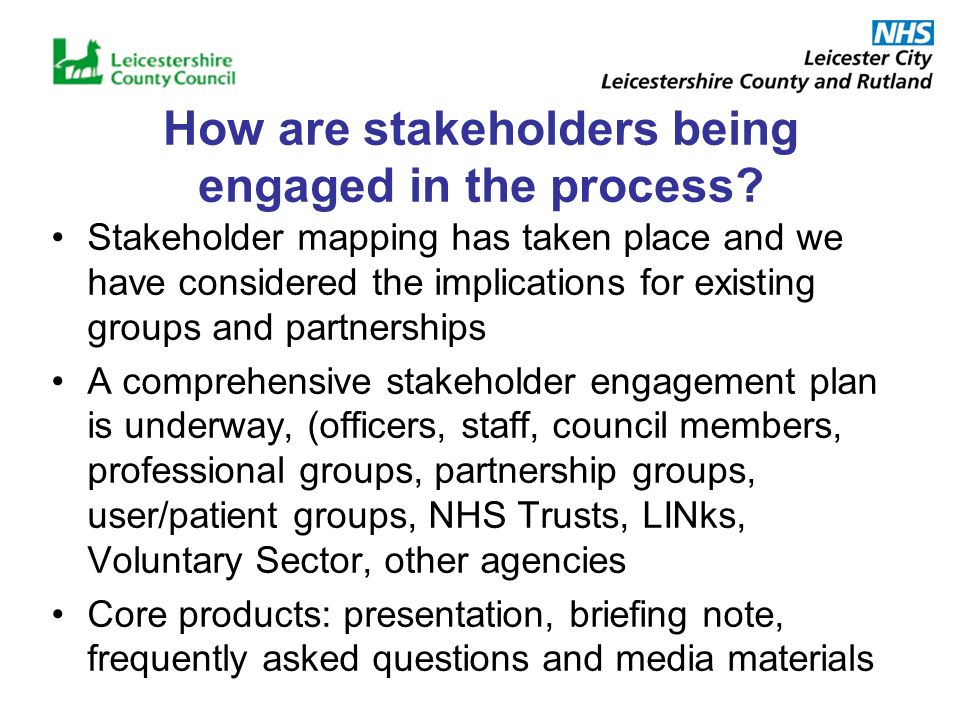 How are stakeholders being engaged in the process.