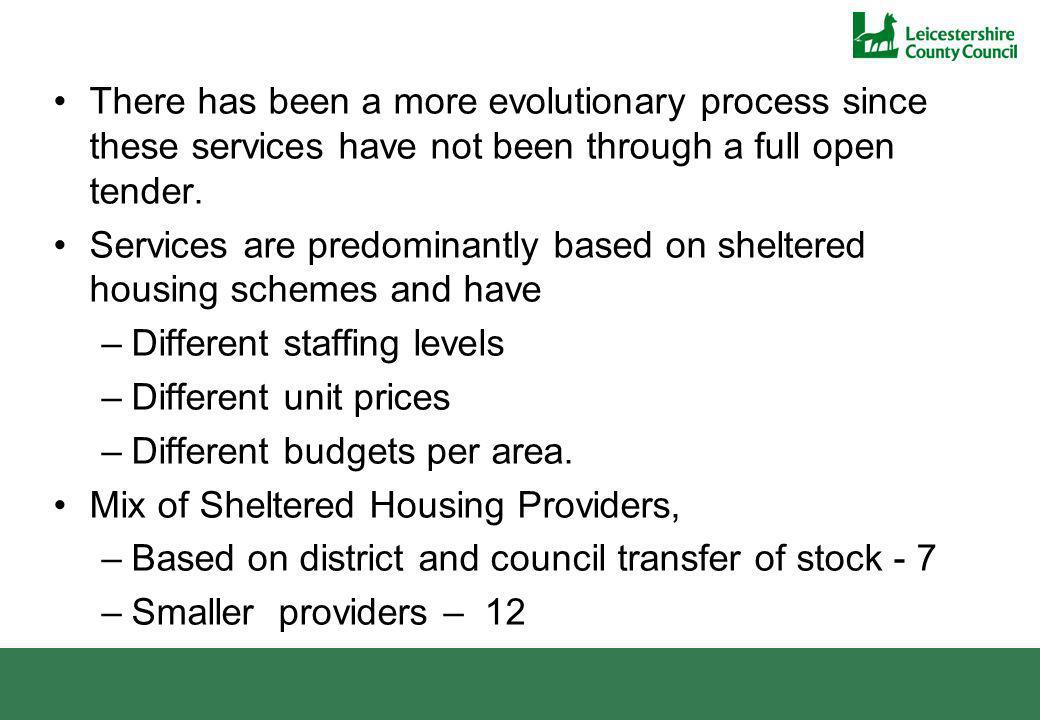 There has been a more evolutionary process since these services have not been through a full open tender.