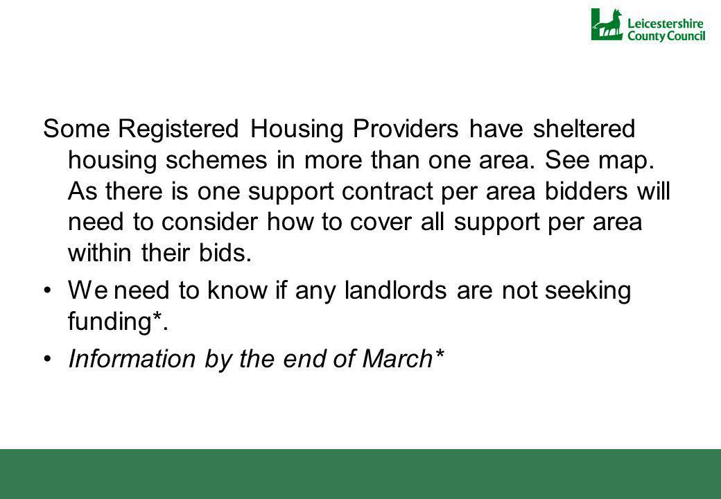 Some Registered Housing Providers have sheltered housing schemes in more than one area.