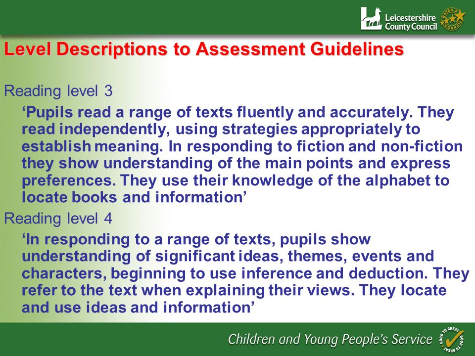 Level Descriptions to Assessment Guidelines Reading level 3 Pupils read a range of texts fluently and accurately.