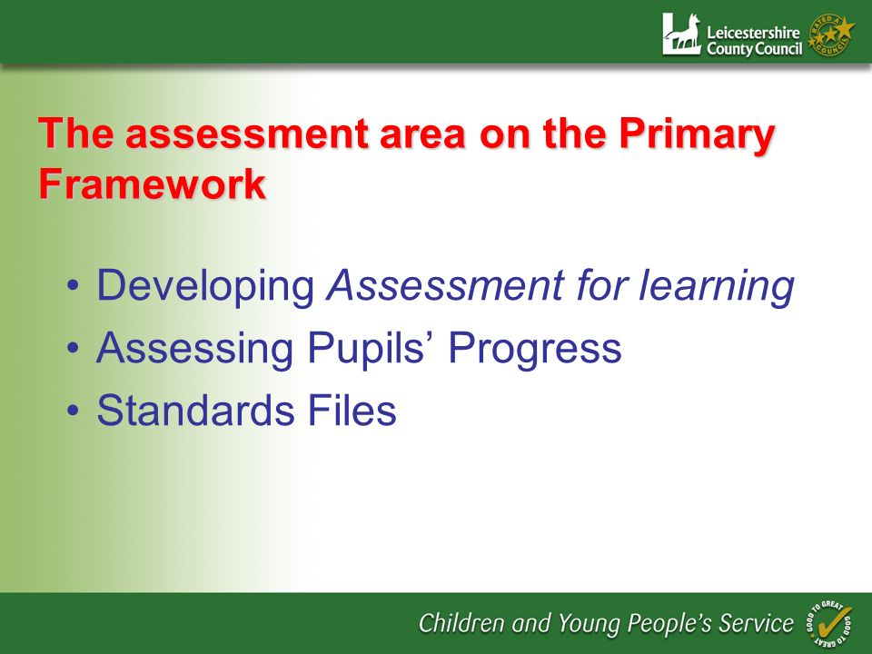 The assessment area on the Primary Framework Developing Assessment for learning Assessing Pupils Progress Standards Files