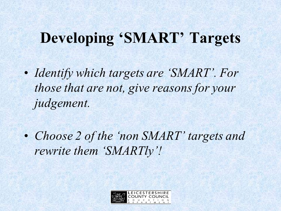 Targets - SMART or not SMART. To improve punctuation.
