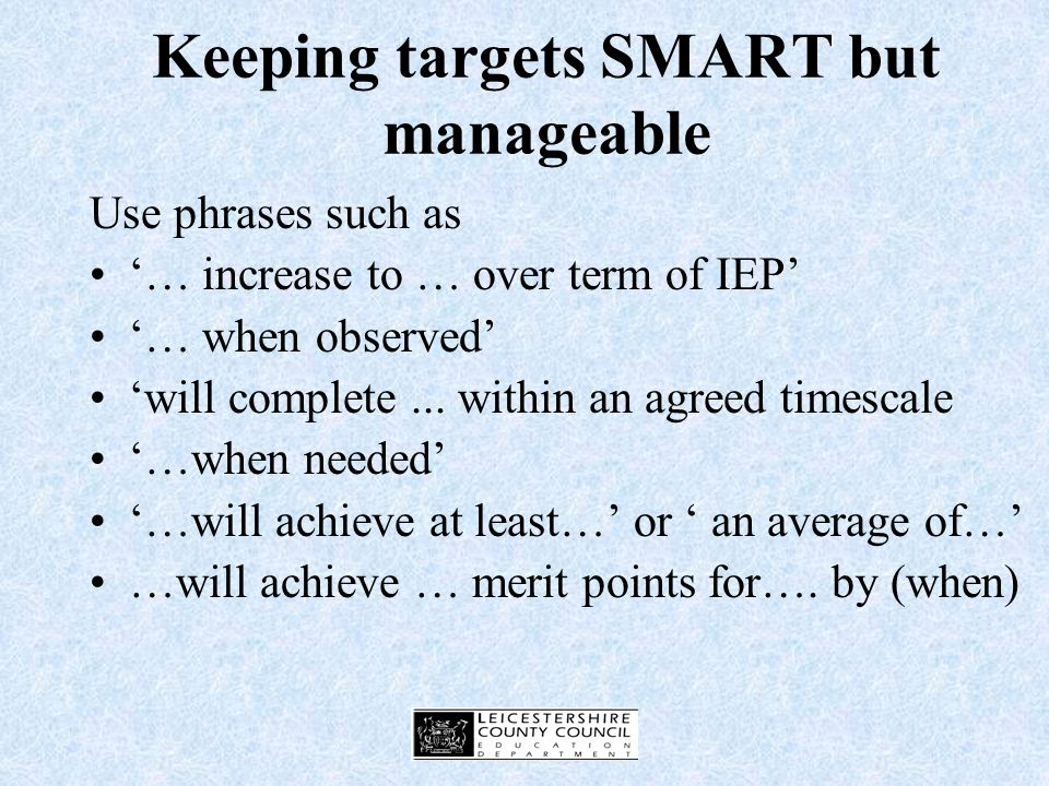 Writing SMART targets enables next steps in progression to be identified more easily.