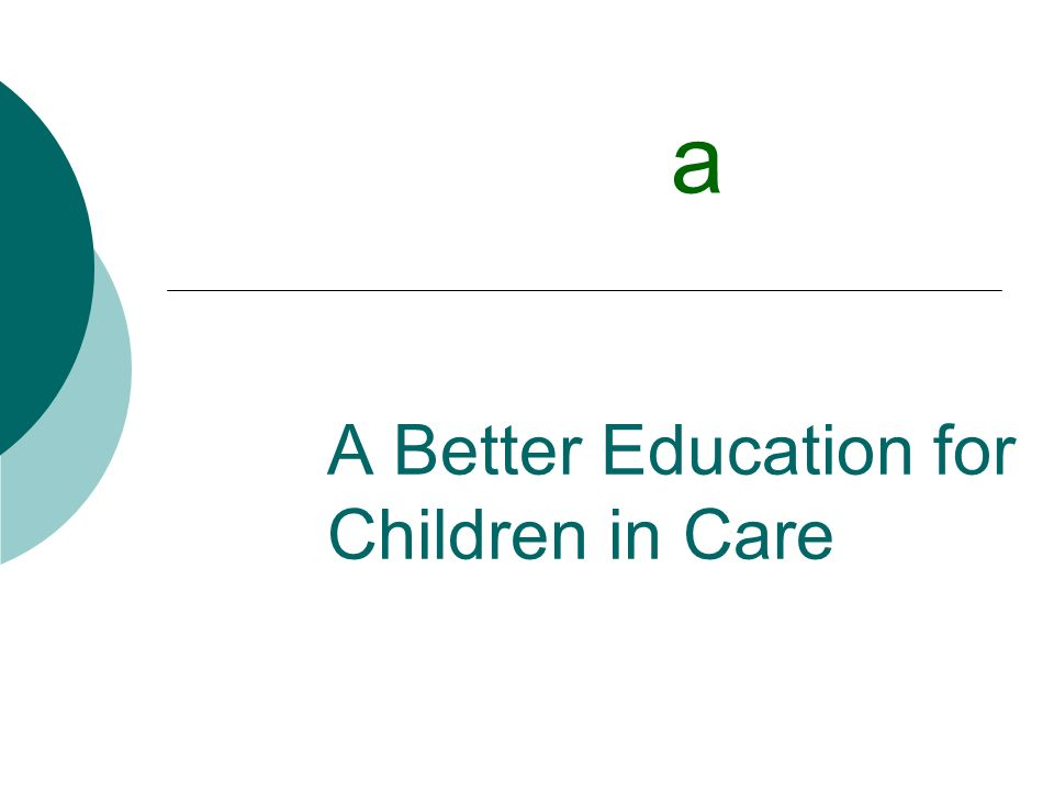 A Better Education for Children in Care a