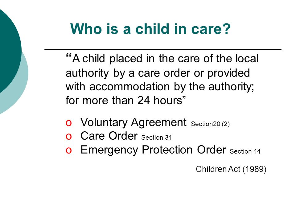 Who is a child in care.