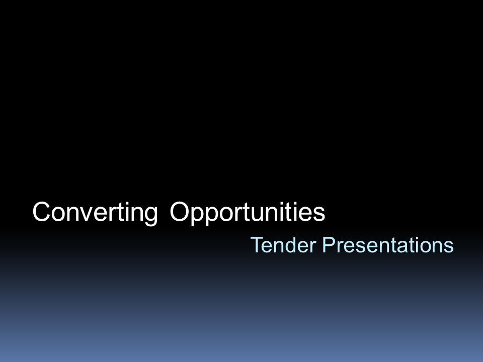 Tender Presentations Converting Opportunities