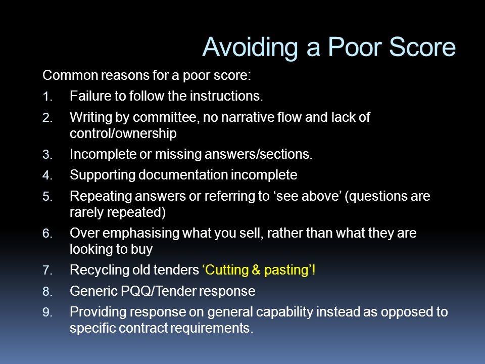 Avoiding a Poor Score Common reasons for a poor score: 1. Failure to follow the instructions. 2. Writing by committee, no narrative flow and lack of c
