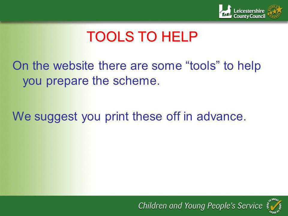 TOOLS TO HELP On the website there are some tools to help you prepare the scheme.