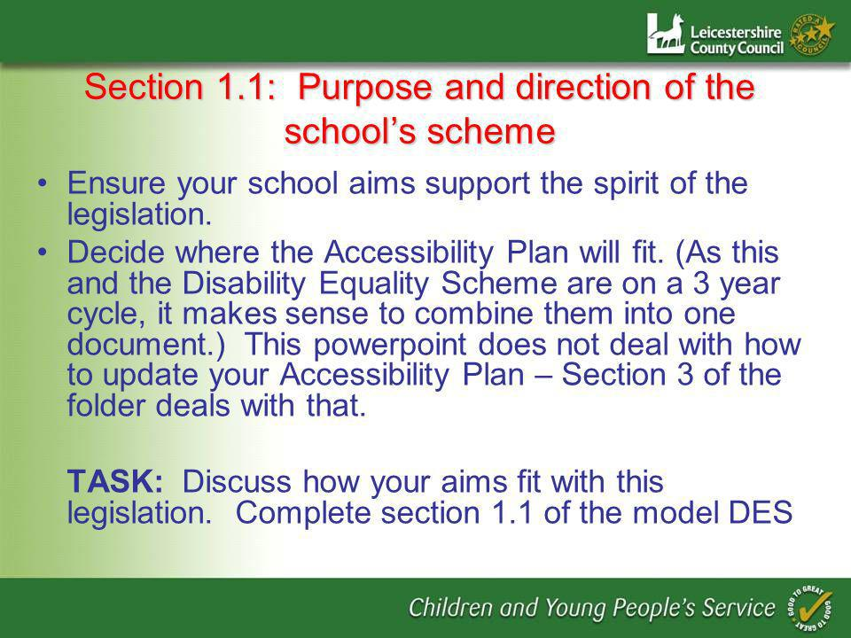 Section 1.1: Purpose and direction of the schools scheme Ensure your school aims support the spirit of the legislation.
