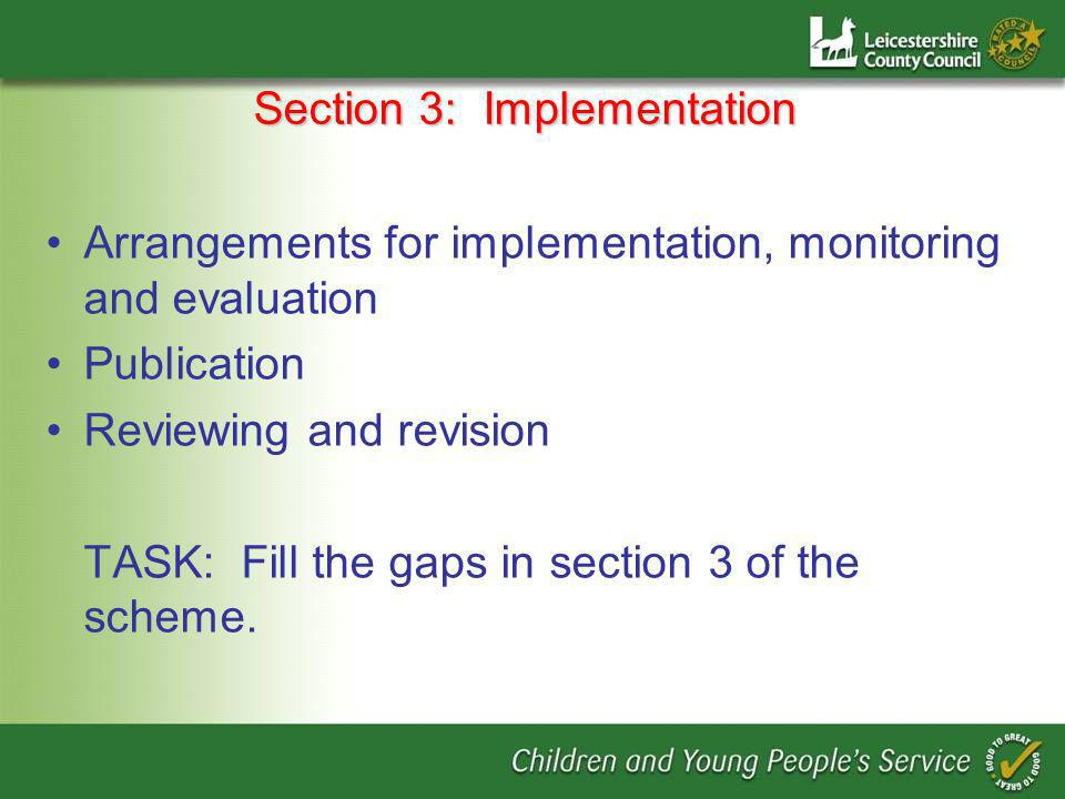 Section 3: Implementation Arrangements for implementation, monitoring and evaluation Publication Reviewing and revision TASK: Fill the gaps in section 3 of the scheme.
