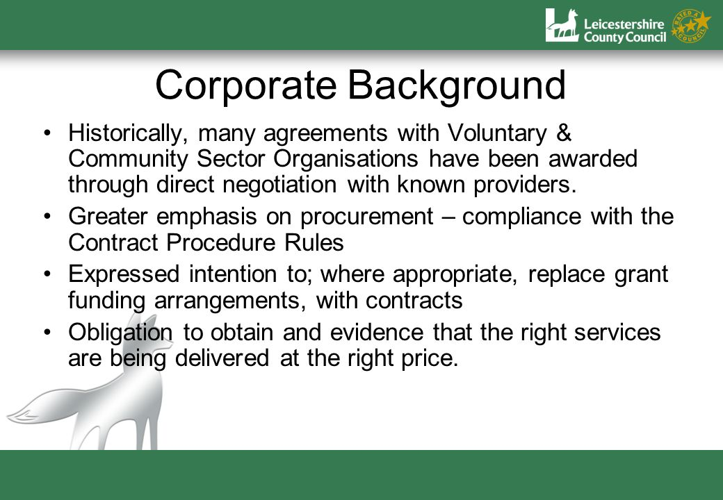 Corporate Background Historically, many agreements with Voluntary & Community Sector Organisations have been awarded through direct negotiation with known providers.