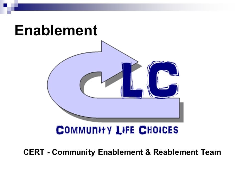Enablement CERT - Community Enablement & Reablement Team