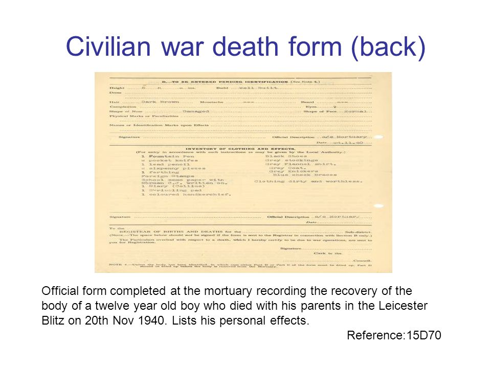 Civilian war death form (Front) Official form completed at the mortuary recording the recovery of the body of a twelve year old boy who died with his