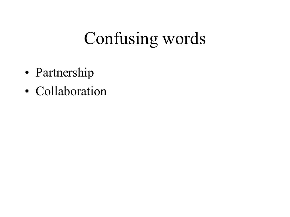 Confusing words Partnership Collaboration