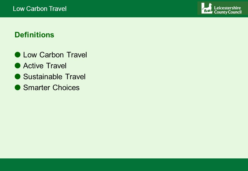 Low Carbon Travel Definitions lLow Carbon Travel lActive Travel lSustainable Travel lSmarter Choices