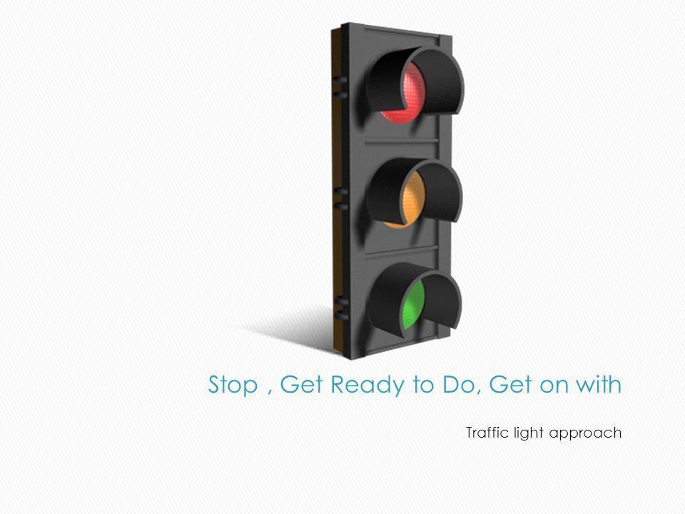 Traffic light approach
