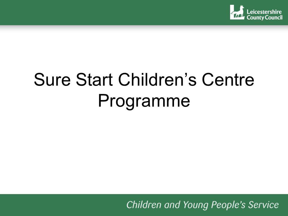 Sure Start Childrens Centre Programme