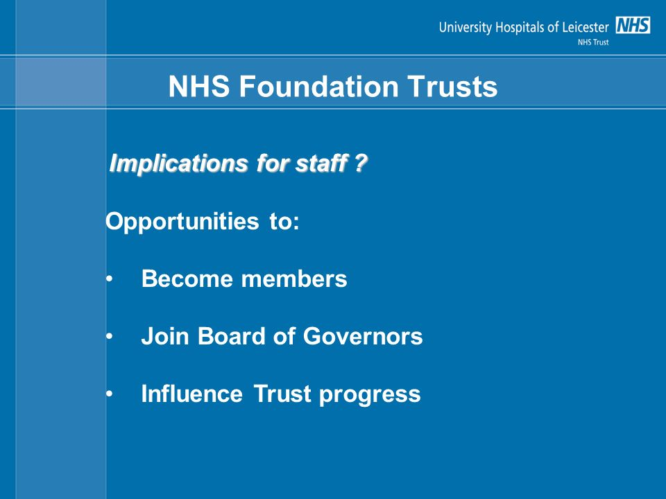 NHS Foundation Trusts Implications for staff .