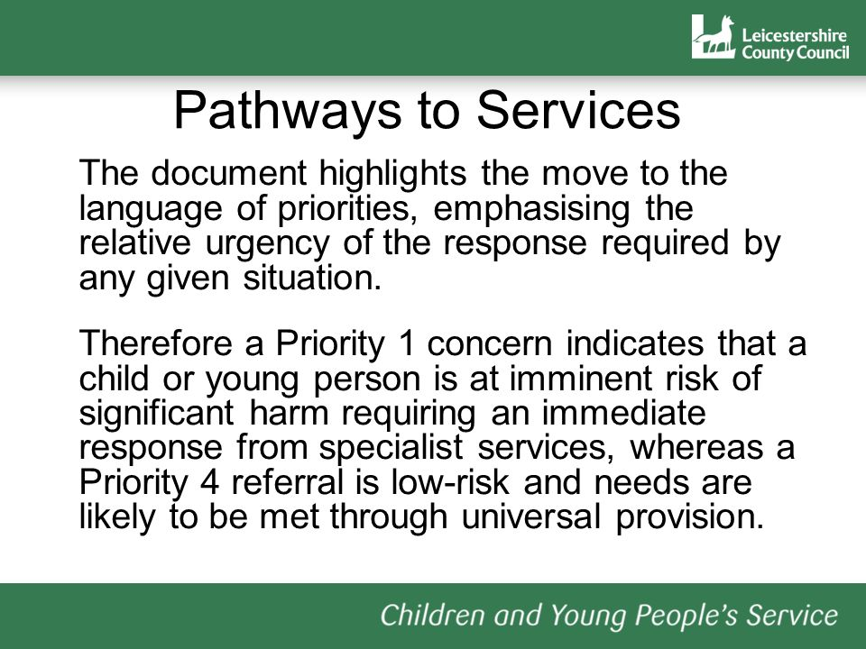 Pathways to Services The document highlights the move to the language of priorities, emphasising the relative urgency of the response required by any given situation.