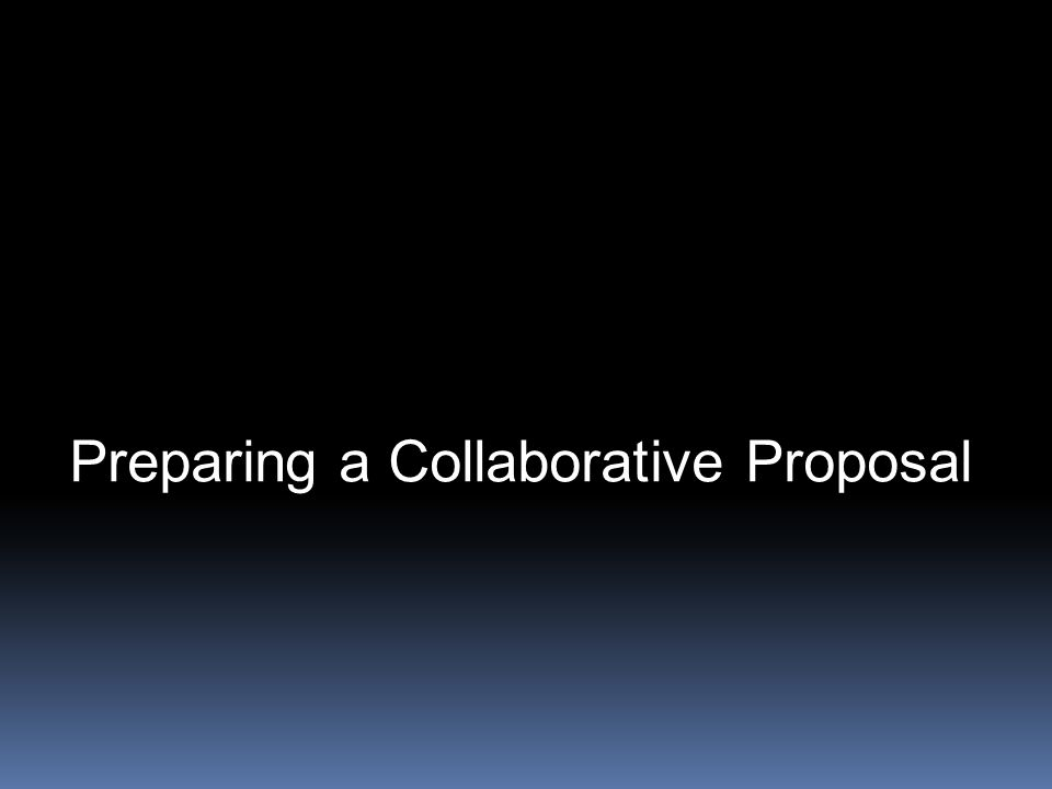 Preparing a Collaborative Proposal