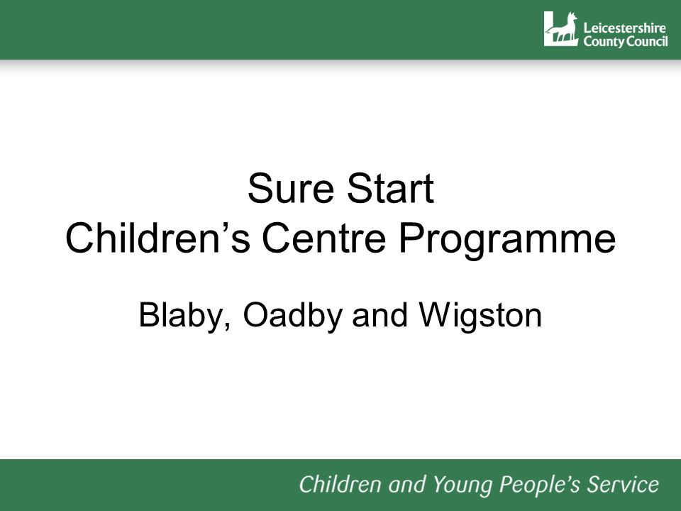 Sure Start Childrens Centre Programme Blaby, Oadby and Wigston