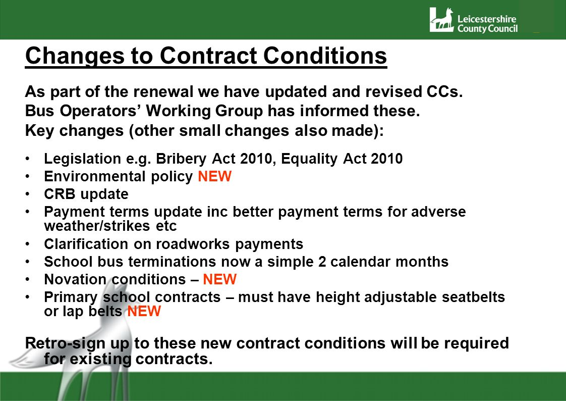 Changes to Contract Conditions As part of the renewal we have updated and revised CCs. Bus Operators Working Group has informed these. Key changes (ot