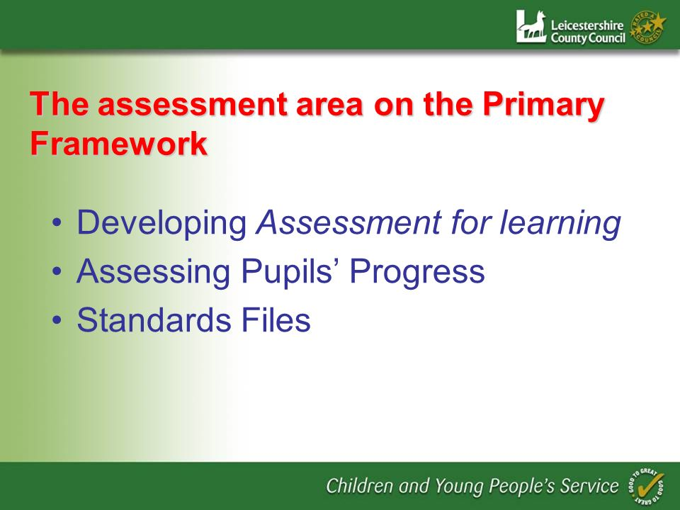The assessment area on the Primary Framework Developing Assessment for learning Assessing Pupils Progress Standards Files