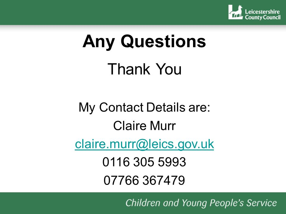 Any Questions Thank You My Contact Details are: Claire Murr