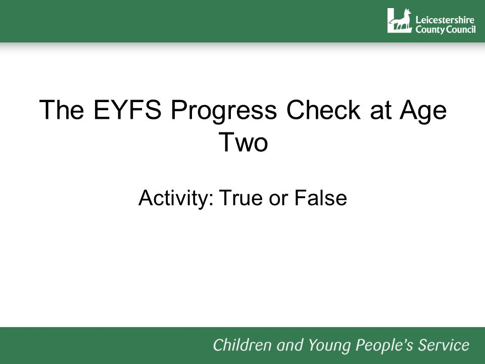 The EYFS Progress Check at Age Two Activity: True or False