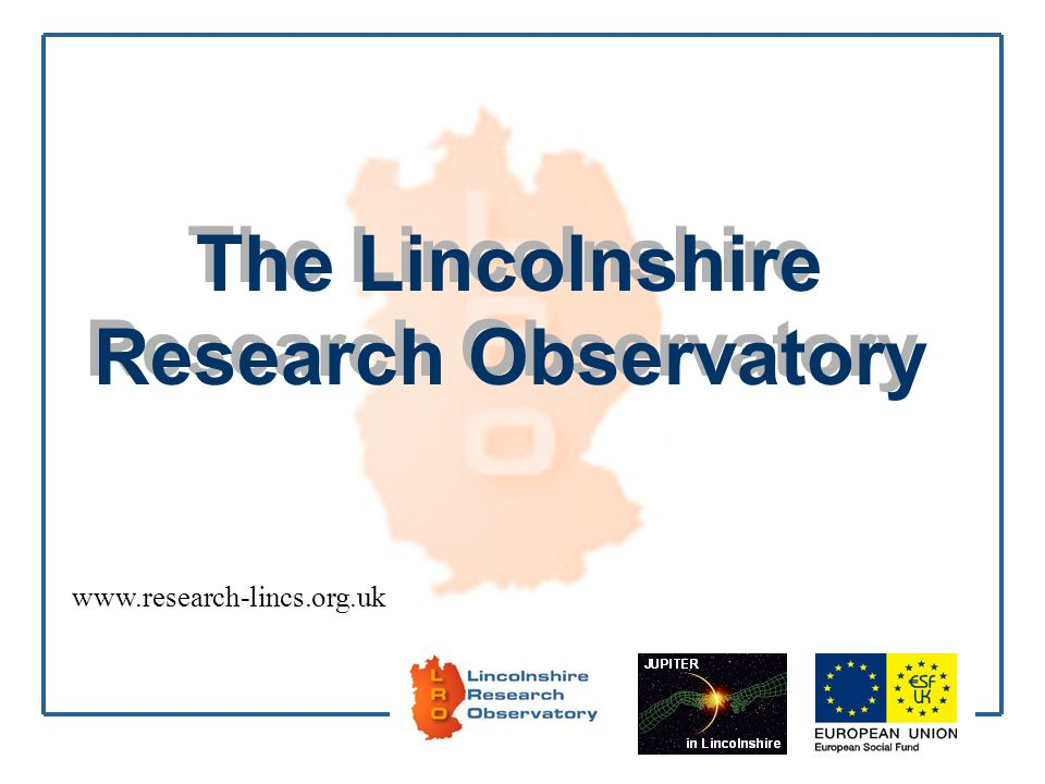 The Lincolnshire Research Observatory www.research-lincs.org.uk