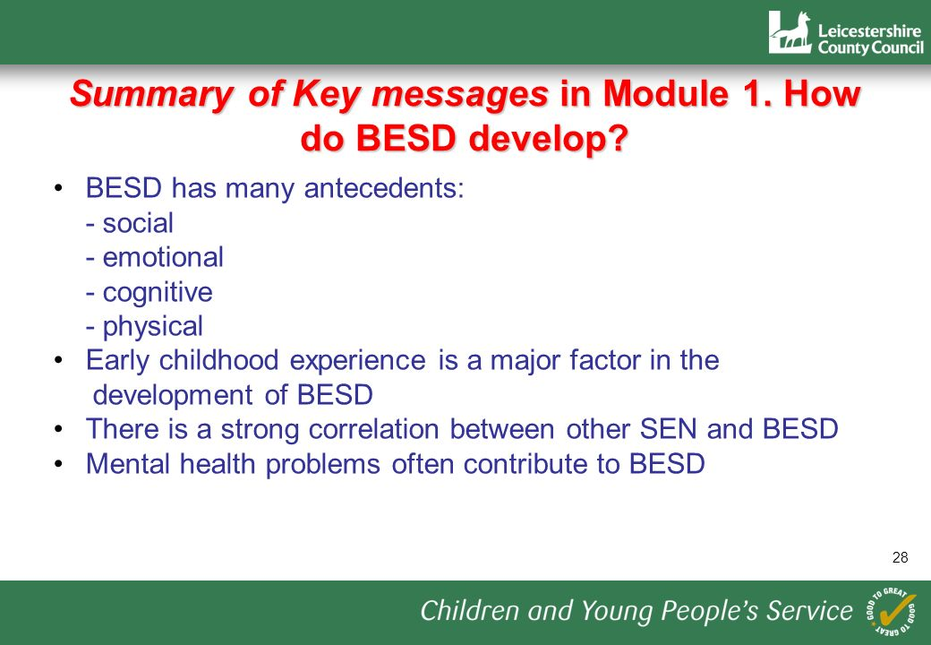 28 Summary of Key messages in Module 1. How do BESD develop.