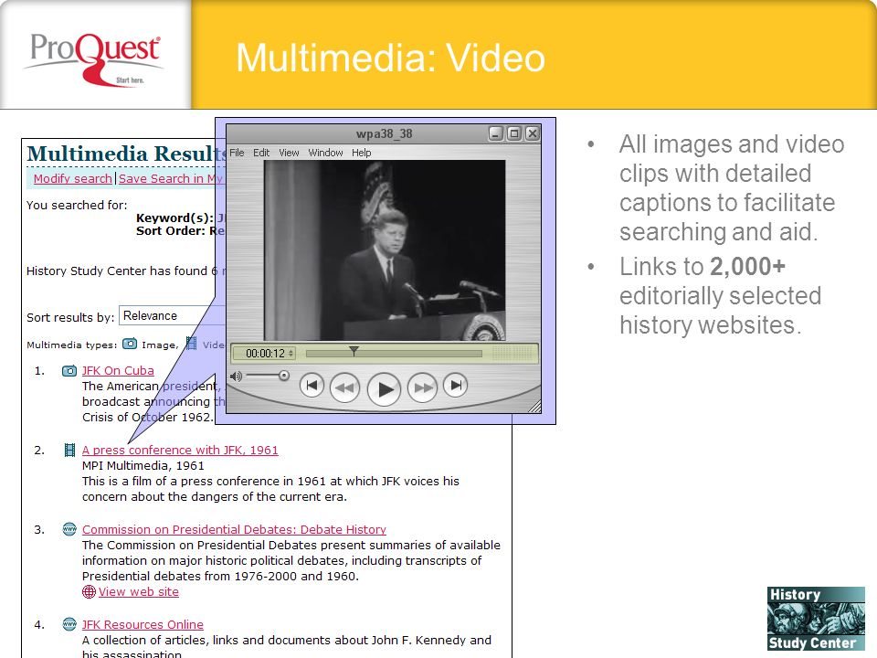 Multimedia: Video All images and video clips with detailed captions to facilitate searching and aid. Links to 2,000+ editorially selected history webs