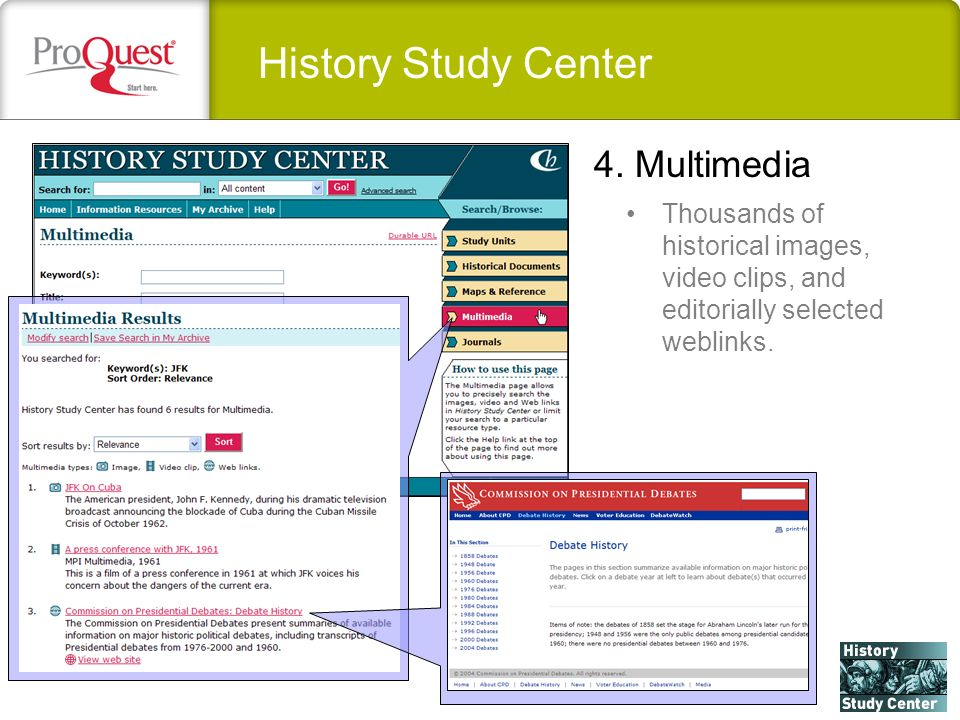History Study Center Thousands of historical images, video clips, and editorially selected weblinks. 4. Multimedia