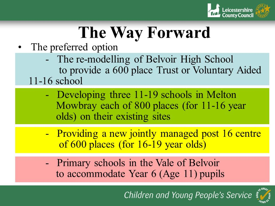 The preferred option The Way Forward - Providing a new jointly managed post 16 centre of 600 places (for 16-19 year olds) - Primary schools in the Val