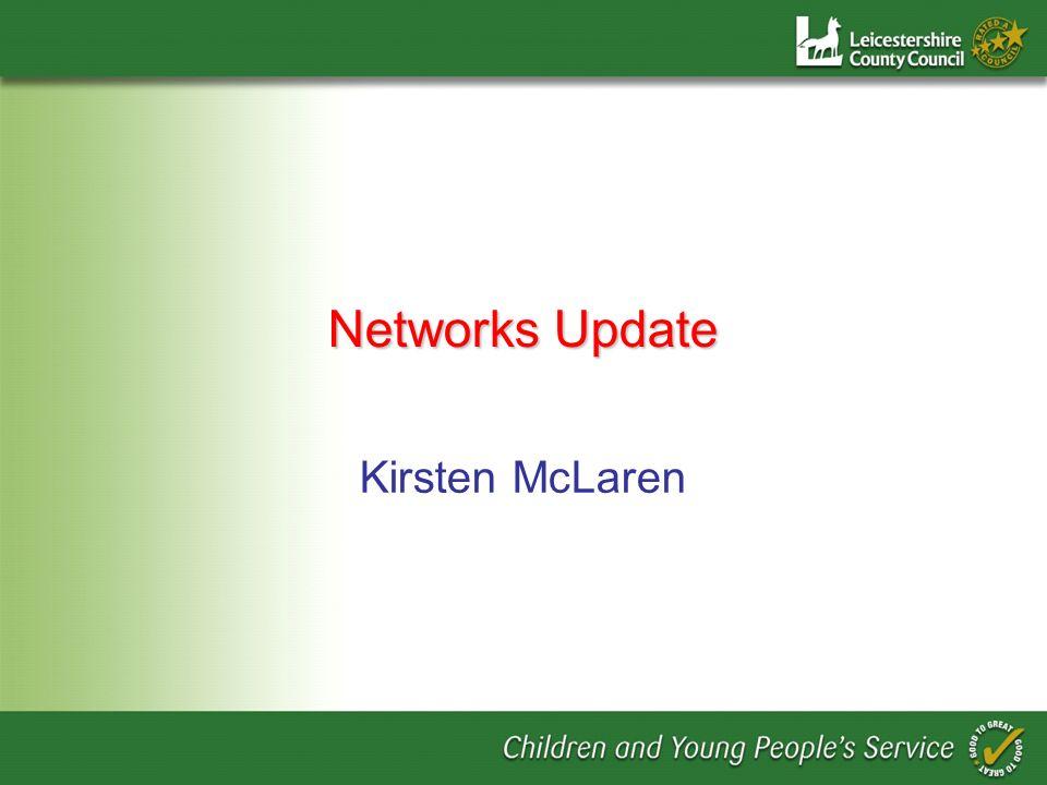 Networks Update Kirsten McLaren