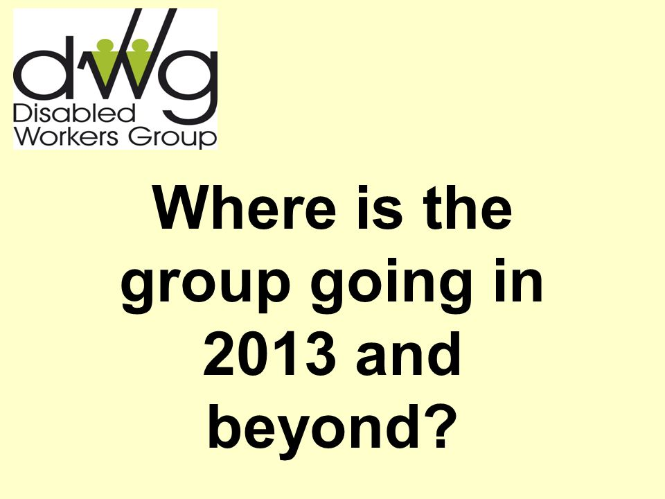 Where is the group going in 2013 and beyond