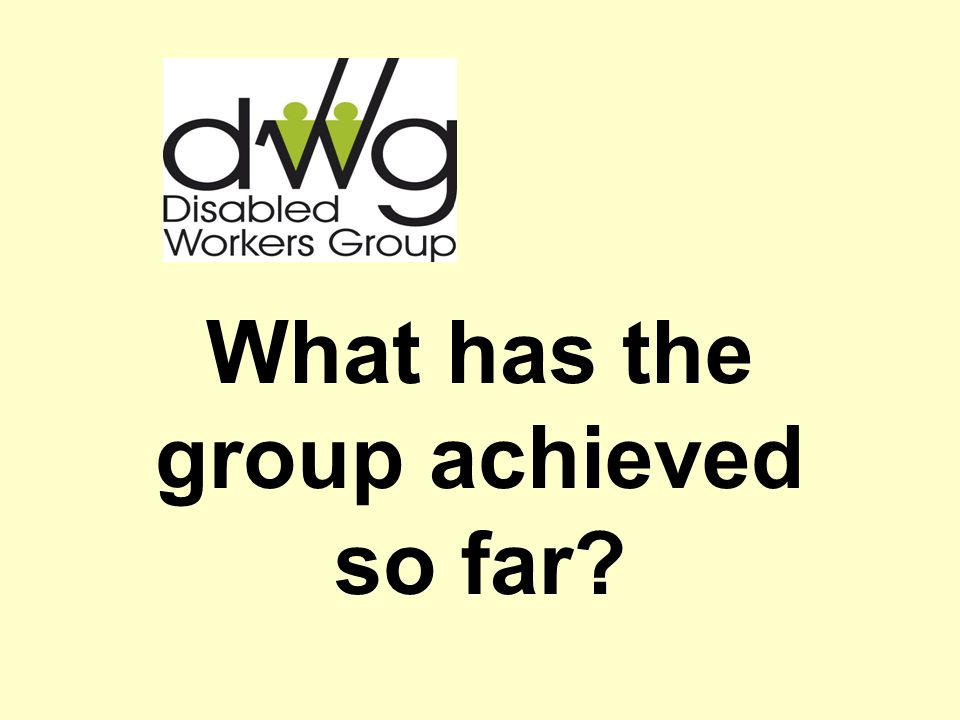 What has the group achieved so far?