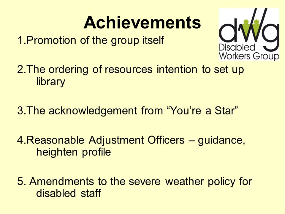 Achievements 1.Promotion of the group itself 2.The ordering of resources intention to set up library 3.The acknowledgement from Youre a Star 4.Reasonable Adjustment Officers – guidance, heighten profile 5.