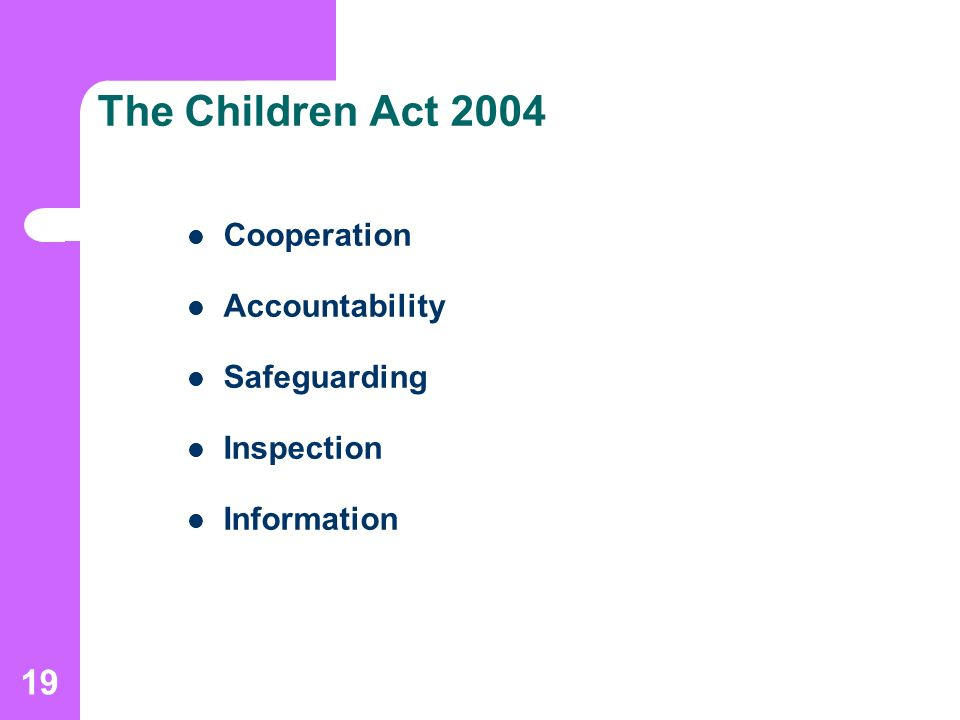 19 The Children Act 2004 Cooperation Accountability Safeguarding Inspection Information